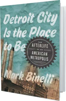 YearEnd_Books_DetroitCityIsThePlaceToBe
