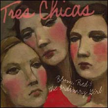 ALL ABOUT THE HARMONIES: Tres Chicas